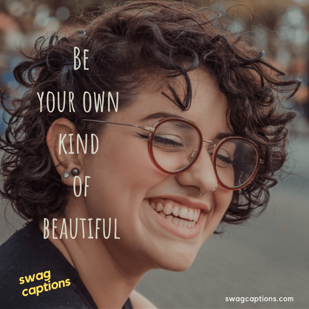 be your own kind of beautiful - Cute Captions For Pictures Of Yourself